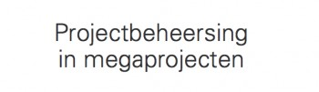 Projectbeheersing in megaprojecten